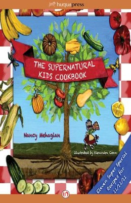 The Supernatural Kids Cookbook Super Special 11/11/11 Edition - eBook  -     By: Nancy Mehagian     Illustrated By: Alexandra Conn
