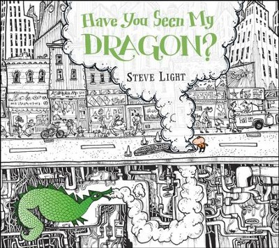 Have You Seen My Dragon?  -     By: Steve Light     Illustrated By: Steve Light