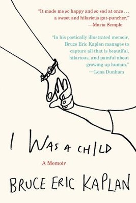 I Was a Child: A Memoir - eBook  -     By: Bruce Eric Kaplan