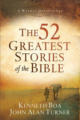 52 Greatest Stories of the Bible, The: A Devotional Study - eBook  -     By: Kenneth Boa