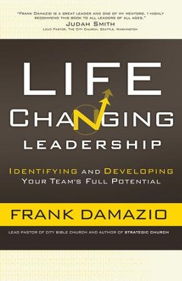 Life Changing Leadership: Identifying and Developing Your Team's Full Potential - eBook  -     By: Frank Damazio