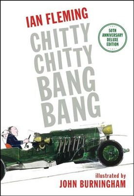Chitty Chitty Bang Bang: The Magical Car  -     By: Ian Fleming     Illustrated By: John Burningham