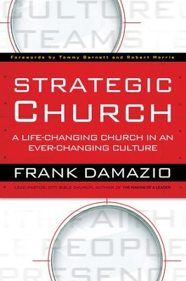 Strategic Church: A Life-Changing Church in an Ever-Changing Culture - eBook  -     By: Frank Damazio, Tommy Barnett, Robert Morris