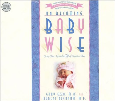 On Becoming Baby Wise: Giving Your Infant the Gift of Nighttime Sleep - unabridged audio book on CD  -     By: Gary Ezzo, Robert Bucknam