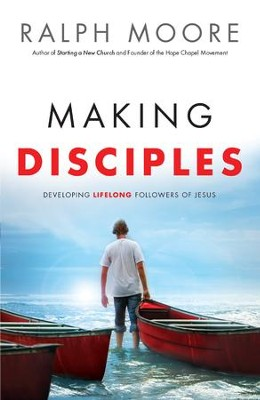 Making Disciples: Developing Lifelong Followers of Jesus - eBook  -     By: Ralph Moore