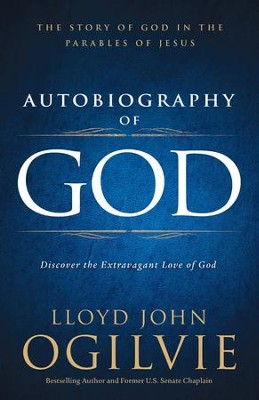 Autobiography of God: Discover the Extravagant Love of God - eBook  -     By: Lloyd John Ogilvie