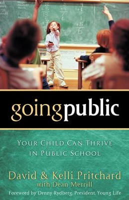 Going Public: Your Child Can Thrive in Public School - eBook  -     By: David Pritchard, Dean Merrill
