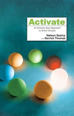 Activate: An Entirely New Approach to Small Groups - eBook  -     By: Nelson Searcy, Kerrick Thomas