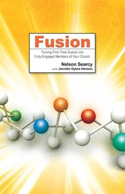 Fusion: Turning First-Time Guests into Fully-Engaged Members of Your Church - eBook  -     By: Nelson Searcy, Jennifer Dykes Henson, Seve Stroope