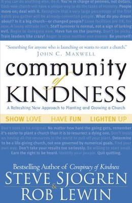 Community of Kindness: A Refreshing New Approach to Planting and Growing a Church - eBook  -     By: Steve Sjogren, Rob Lewin