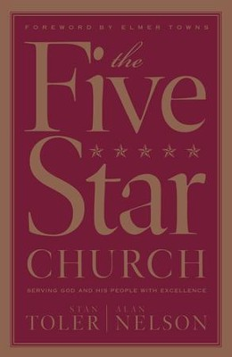 Five Star Church, The: Serving God and His People with Excellence - eBook  -     By: Stan Toler, Alan Nelson