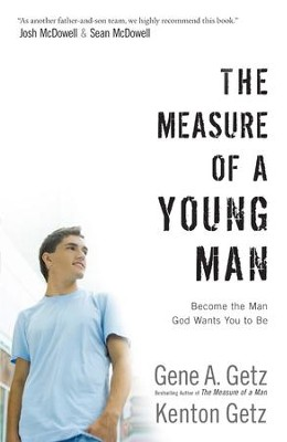Measure of a Young Man, The: Become the Man God Wants You to Be - eBook  -     By: Gene A. Getz, Kenton Getz