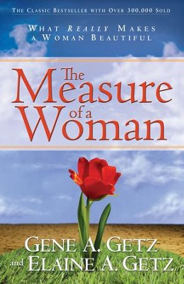 Measure of a Woman, The: What Really Makes A Woman Beautiful - eBook  -     By: Gene A. Getz, Elaine A. Getz