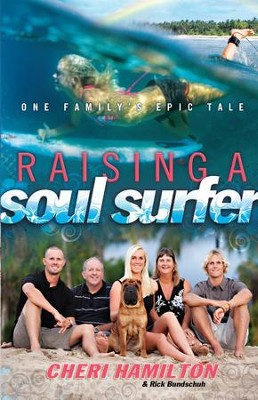 Raising of a Soul Surfer: One Family's Epic Tale - eBook  -     By: Cheri Hamilton, Rick Bundschuh