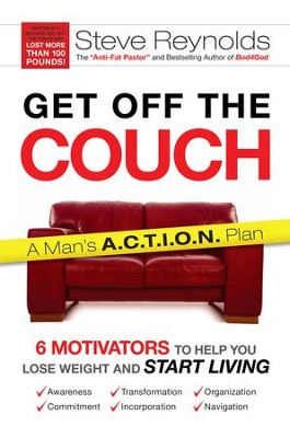 Get Off the Couch: 6 Motivators To Help You Lose Weight and Start Living - eBook  -     By: Steve Reynolds