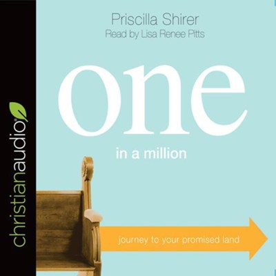 One in a Million: Journey to Your Promised Land - unabridged audio book on CD  -     By: Priscilla C. Shirer