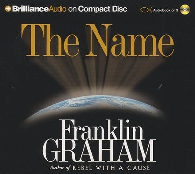 The Name - Audiobook on CD  -     Narrated By: Jim Bond     By: Franklin Graham