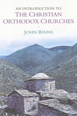 An Introduction to the Christian Orthodox Churches   -     By: John Binns