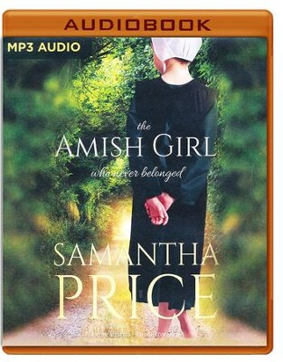 The Amish Girl Who Never Belonged - unabridged audiobook on MP3-CD  -     Narrated By: Cassandra Campbell     By: Samantha Price