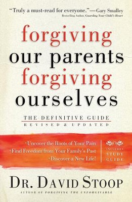 Forgiving Our Parents, Forgiving Ourselves: Healing Adult Children of Dysfunctional Families - eBook  -     By: Dr. David Stoop