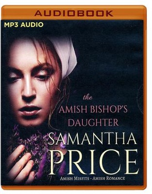 The Amish Bishop's Daughter - unabridged audiobook on MP3-CD  -     Narrated By: Cassandra Campbell     By: Samantha Price