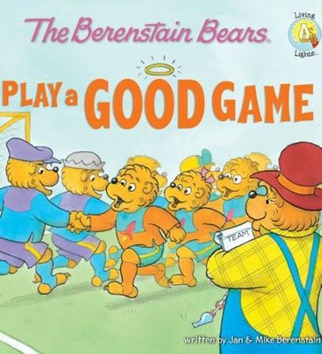 Living Lights: The Berenstain Bears Play a Good Game - eBook   -     By: Jan Berenstain, Michael Berenstain