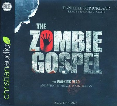 The Zombie Gospel: The Walking Dead and What it Means to Be Human - unabridged audio book on CD  -     By: Danielle Strickland