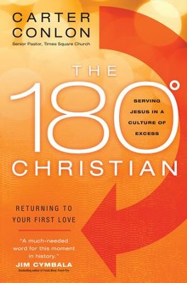 180 Degree Christian, The: Serving Jesus in a Culture of Excess - eBook  -     By: Carter Conlon, Jim Cymbala