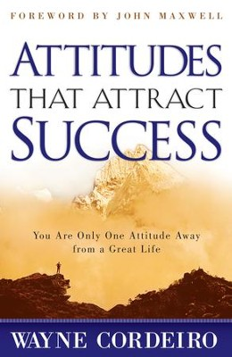 Attitudes That Attract Success - eBook  -     By: Wayne Cordeiro, John Maxwell