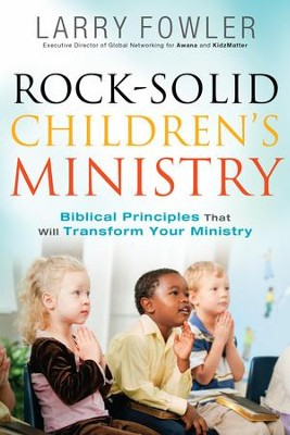 Rock-Solid Children's Ministry - eBook  -     By: Larry Fowler