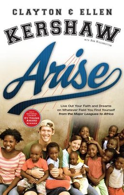 Arise: Live Out Your Faith and Dreams on Whatever Field You Find Yourself - eBook  -     By: Clayton Kershaw, Ellen Kershaw