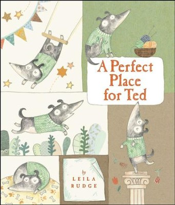 A Perfect Place for Ted  -     By: Leila Rudge     Illustrated By: Leila Rudge
