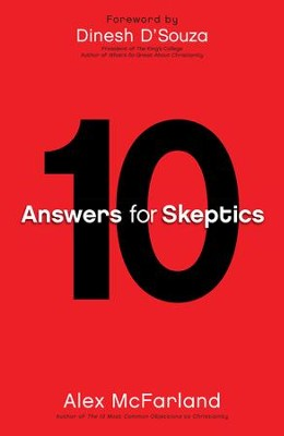 10 Answers for Skeptics - eBook  -     By: Alex McFarland, Dinesh DSouza