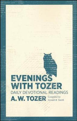 Evenings with Tozer: Daily Devotional Readings  -     By: A.W. Tozer