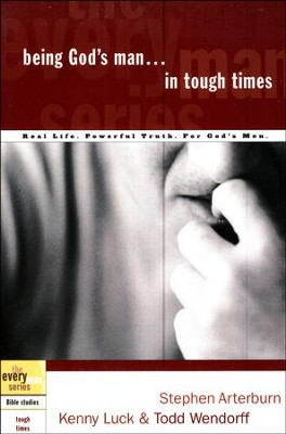 Being God's Man in Tough Times - the Every Man Series, Bible Studies  -     By: Stephen Arterburn