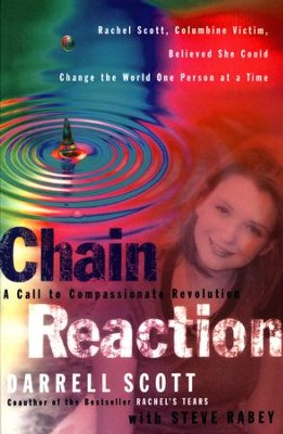 Chain Reaction: A Call to Compassionate Revolution   -     By: Darrell Scott, Steve Rabey
