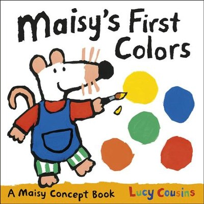 Maisy's First Colors: A Maisy Concept Book  -     By: Lucy Cousins     Illustrated By: Lucy Cousins