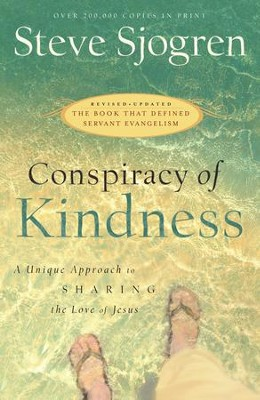 Conspiracy of Kindness: Revised and Updated A Unique Approach to Sharing the Love of Jesus / Revised - eBook  -     By: Steve Sjogren