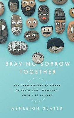Braving Sorrow Together: The Transformative Power of Faith and Community When Life is Hard - unabridged audio book on CD  -     Narrated By: Carla Mercer-Meyer     By: Ashleigh Slater