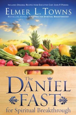 Daniel Fast for Spiritual Breakthrough, The - eBook  -     By: Elmer L. Towns