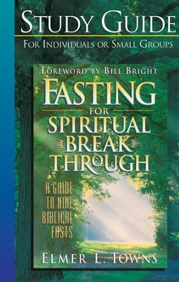 Fasting for Spiritual Breakthrough Study Guide - eBook  -     By: Elmer L. Towns