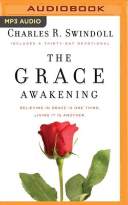 The Grace Awakening: Believing in Grace Is One Thing. Living It Is Another. unabridged audio book on MP3-CD  -     Narrated By: Tom Parks     By: Charles R. Swindoll