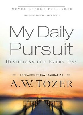 My Daily Pursuit: Devotions for Every Day - eBook  -     Edited By: James L. Snyder     By: A.W. Tozer