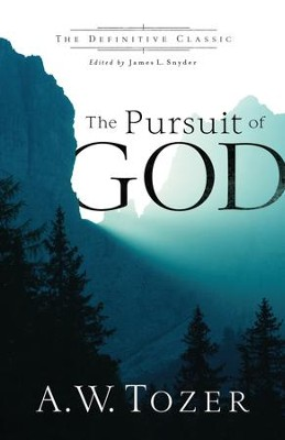 Pursuit of God - eBook  -     Edited By: James L. Snyder     By: A.W. Tozer