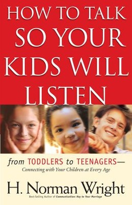 How to Talk So Your Kids Will Listen - eBook  -     By: H. Norman Wright