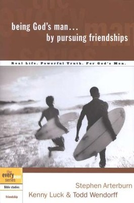 Being God's Man by Pursuing Friendships - the Every Man Series, Bible Studies  -     By: Stephen Arterburn