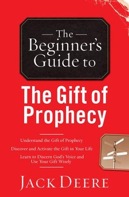 Beginner's Guide to the Gift of Prophecy, The - eBook  -     By: Jack Deere
