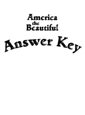 America the Beautiful Answer Key   -     By: Charlene Notgrass