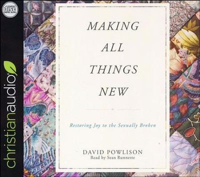 Making All Things New: Restoring Joy to the Sexually Broken--Unabridged CD  -     Narrated By: Sean Runnette     By: David Powlison