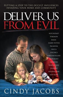 Deliver Us From Evil: Putting A Stop To The Occultic Influence Invading Your Home and Community - eBook  -     By: Cindy Jacobs